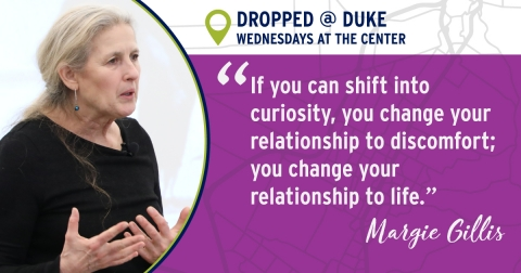 The Quote by Gillis - If you can shift into curiosity, you change your relationship to discomfort;  you change your relationship to life.