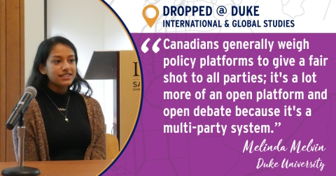 """Canadians generally weigh policy platforms to give a fair shot to all parties; it's a lot more of an open platform and open debate because it's a multi-party system."" -Melinda Melvin"