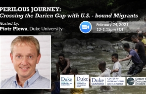 "Piotr Plewa of Duke University Hosted the Event ""Crossing the Darien Gap with U.S.-bound Migrants"