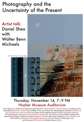Photograph and the Uncertainty of the Present, Artist Talk: Daniel Shea with Walter Benn Michaels, Thursday, November 14, 7-9 pm