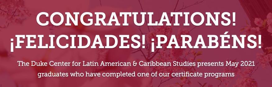 2021 Certificate in Latin American and Caribbean Studies Graduates